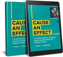 eBook Cause an Effect Creating better science presentations - The Online Scientist